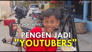 Video AKU PENGEN JADI YOUTUBER (A Short Movie) MP3, 3GP, MP4, WEBM, AVI, FLV November 2018