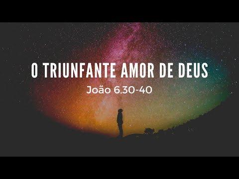 Versos de amor - O triunfante amor de Deus [João 6.30-40]