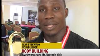 BODY BUILDING IN UGANDA - UBC TV SPORTS NEWS By Kamenye Jimmie King