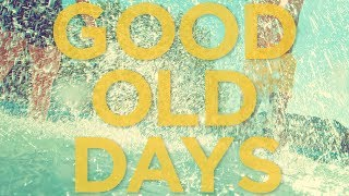 Video SCOTTDW - GOOD OLD DAYS (Audio) MP3, 3GP, MP4, WEBM, AVI, FLV November 2018