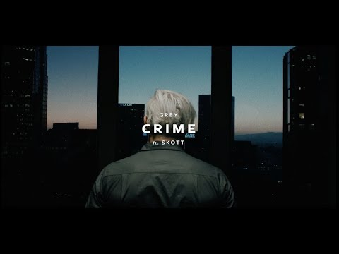 Grey - Crime (feat. SKOTT) (Official Music Video)