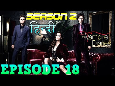 The Vampire Diaries Season 2 Episode 18  Explained Hindi  वैम्पायर डायरीज KLAUS BREAKTHROUGH LIMITS