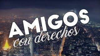AMIGOS CON DERECHOS 💢💦 - JonyDj ft. Jona Mix