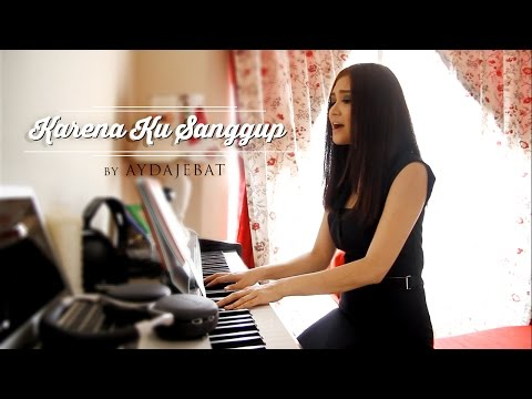 Video Ayda Jebat - Karena Ku Sanggup (Cover) download in MP3, 3GP, MP4, WEBM, AVI, FLV February 2017