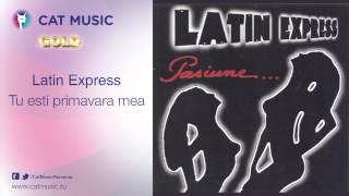Latin Express - Tu esti primavara mea