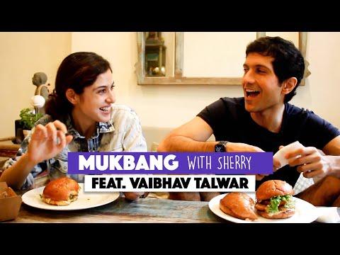 Mukbang With Sherry || Episode 22 || Vaibhav Talwar