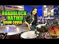 Baby Shima & Floor 88 - ROADBLOCK HATIKU Drum Cover By Nur Amira Syahira