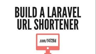 Laravel URL Shortener: Introduction (Part 1/4)