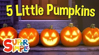 Five Little Pumpkins | Pumpkin Song | Super Simple Songs