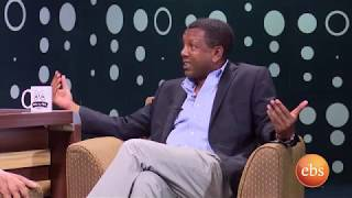 ማን ከማን   Man Ke Man  Interview with Mushe Semu & Lidetu Ayalew – Part 2