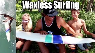 Surfing Without Wax - Who Needs It?