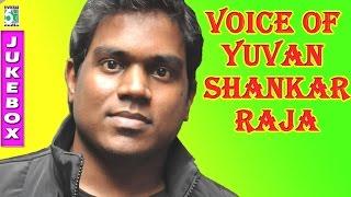Yuvanshankaraja  Hits | Voice of Yuvanshankar Raja Juke Box