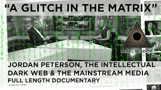 "Video ""A Glitch in the Matrix"" - Jordan Peterson, the Intellectual Dark Web & the Mainstream Media MP3, 3GP, MP4, WEBM, AVI, FLV September 2018"