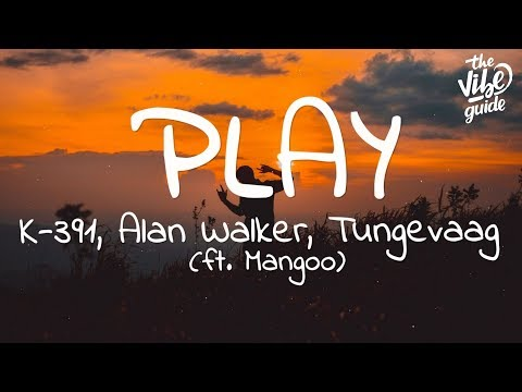 Alan Walker - Play Lyrics ft. K-391, Tungevaag, Mangoo