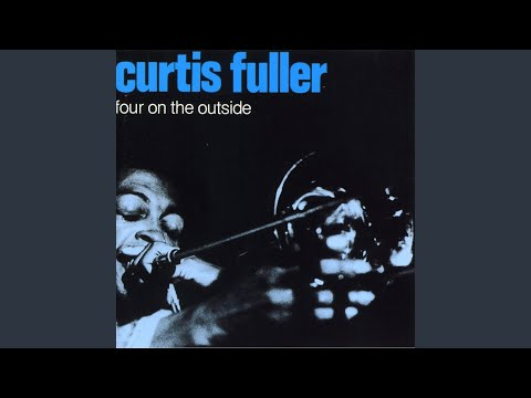 Curtis Fuller – Four On The Outside (Full Album)
