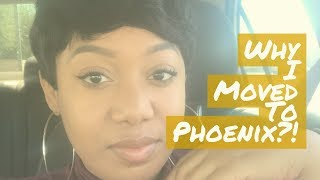 WHY I MOVED TO PHOENIX?!!! | Moving to Another City | My Experience