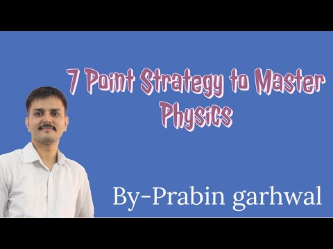 7 Point Strategy to Master Physics