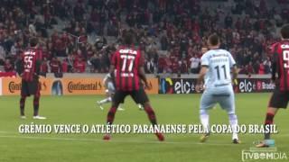 Grêmio vence o Atlético Paranaense pela Copa do Brasil.