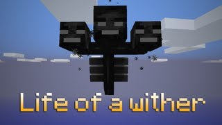 Life of a Wither (ItsJerryAndHarry)