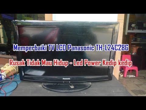 Memperbaiki TV LCD Panasonic TH-L24C28G Rusak Tidak Mau Hidup , Led Power Berkedip