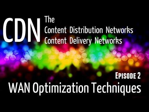 CDN Content Delivery Networks - WAN Optimization Techniques - Episode2
