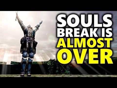 The Souls Break is Almost Over!