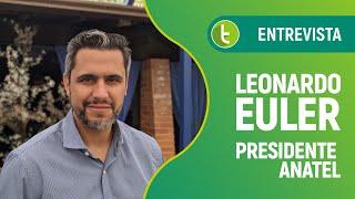 Leonardo Euler de Morais, presidente da Anatel  TudoCelular Entrevista