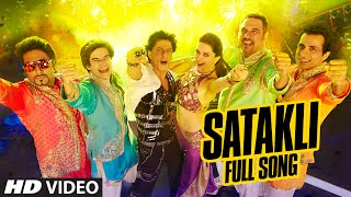 OFFICIAL: 'Satakli' FULL VIDEO Song   Happy New Year   Shah Rukh Khan   Sukhwinder Singh