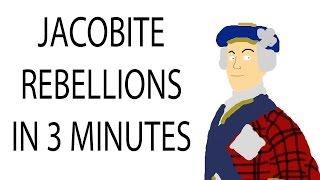 Jacobite Rebellions   3 Minute History