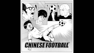 Download Lagu Chinese Football - Chinese Football (2015) [FULL ALBUM] Mp3