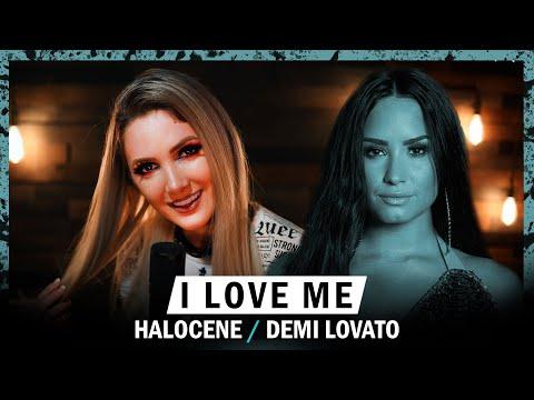 "Demi Lovato  ""I Love Me"" Cover by Halocene"