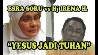 Video ESRA SORU VS Hj IRENA HANDONO: YESUS JADI TUHAN MP3, 3GP, MP4, WEBM, AVI, FLV Mei 2019
