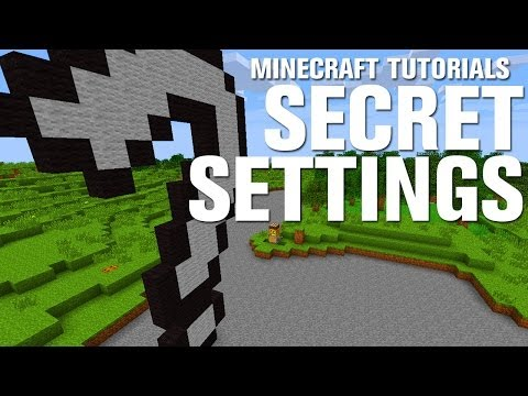 Minecraft Tutorials: Super Secret Settings
