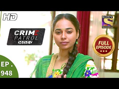 Crime Patrol Dastak - Ep 948 - Full Episode - 4th January, 2019