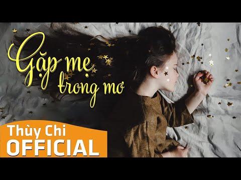 Gặp Mẹ Trong Mơ (Bài Hát Hay Nhất Về Mẹ)   Thùy Chi   Official MV Lyric - Thời lượng: 3:48.