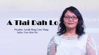 A Tlai Dah Lo   Far Men Par  Official Lyrics