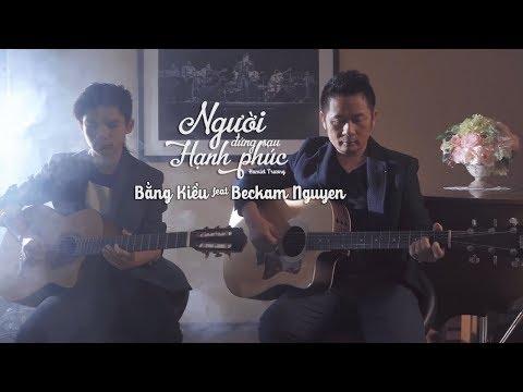 Người Đứng Sau Hạnh Phúc Acoustic Cover - Bằng Kiều ft Beckam Nguyễn [Music Video] - Thời lượng: 4 phút, 32 giây.
