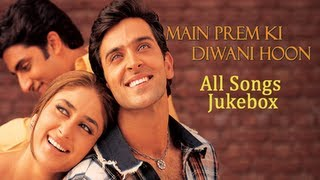 Main Prem Ki Diwani Hoon - All Video Songs Jukebox
