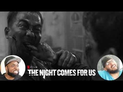 THE NIGHT COMES FOR US (2018) REACTION!!
