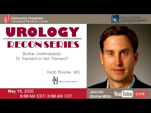 GU Recon Lecture Series:  Bulbar Urethroplasty: To Transect or Not Transect by Dr. Keith Rourke