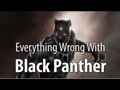 Everything Wrong With Black Panther In 17 Minutes Or Less - Thời lượng: 17 phút.