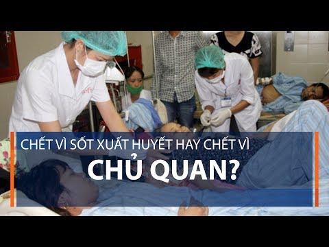 Chết vì sốt xuất huyết hay chết vì chủ quan? | VTC1 - Thời lượng: 4 phút, 40 giây.