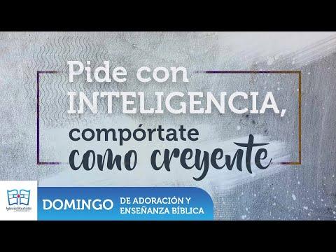 Pide con inteligencia, compórtate como creyente - Enseñanza Dominical - Julio 26 2020