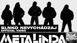 Video METALINDA - Slnko nevychádzaj ORIGINÁL VIDEO(OfficialMETALINDA)