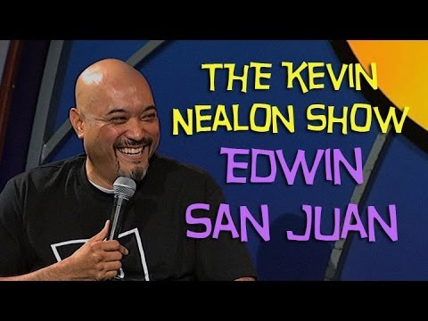 The Kevin Nealon Show - Edwin San Juan (Stand Up Comedy)