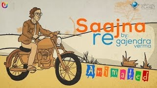 Saajna Re Animation Video - Gajendra Verma | Hindi Songs 2014