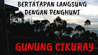 Video BERTEMU PENGHUNI GUNUNG CIKURAY + boker pertama kali di gunung MP3, 3GP, MP4, WEBM, AVI, FLV Maret 2019