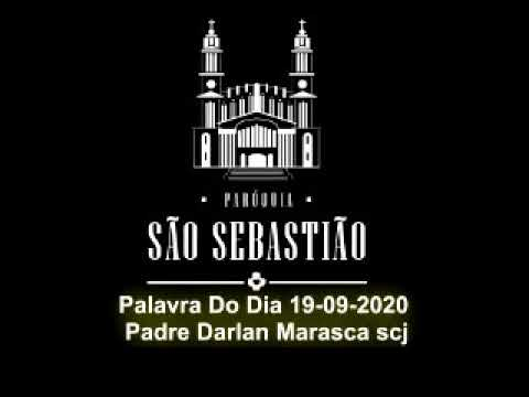 Palavra Do Dia 19-09-2020 Padre Darlan Marasca scj