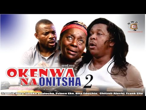 Okenwa Na Onitsha Season 2   -  2015 latest Nigerian Nollywood  Igbo Movie