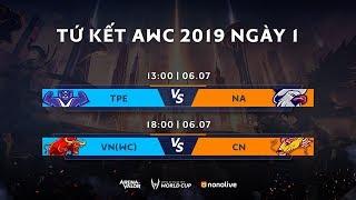 Ngày 1 Vòng Tứ Kết AWC 2019 - Garena Liên Quân Mobile